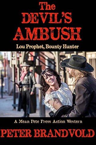 THE DEVILS AMBUSH (Lou Prophet, Bounty Hunter Book 12) Peter Brandvold