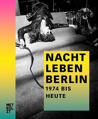 Nachtleben Berlin: 1974 bis heute  by  Wolfgang Farkas