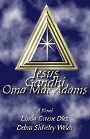 Jesus Gandhi Oma Mae Adams Debra Shiveley Welch