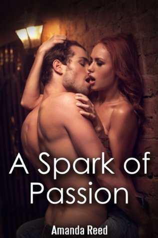 A Spark of passion  by  Amanda Reed