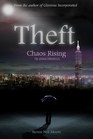 Theft: Chaos Rising  by  Steven Neil Moore