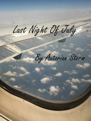 Last Night of July: The Beginning Autorian Storm
