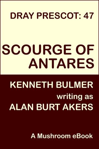 Scourge of Antares [Dray Prescot #47] Alan Burt Akers