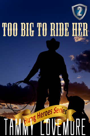 Too Big to Ride Her  by  Tammy Lovemore