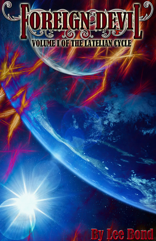 Foreign Devil (The Latelian Cycle Volume 1)  by  Lee Bond