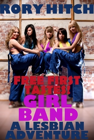 Girl Band: A Lesbian Adventure - Free First Tastes  by  Rory Hitch
