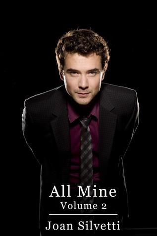 All Mine: Volume 2  by  Joan Silvetti