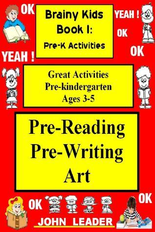 Brainy Kids Book I: Pre-K Activities  by  John Leader