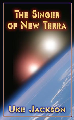 The Singer of New Terra  by  Uke Jackson