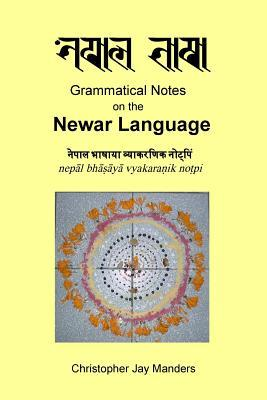 Grammatical Notes on the Newar Language Christopher Jay Manders