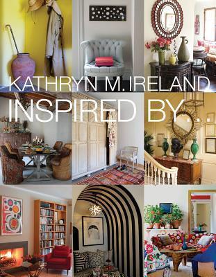 Kathryn M. Ireland Inspired By...  by  Kathryn Ireland