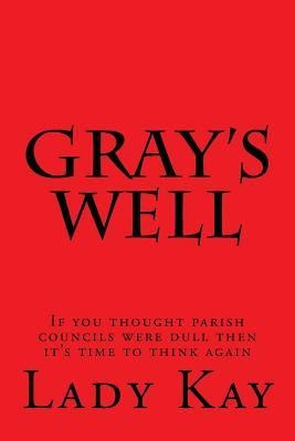 Grays Well  by  Lady Kay