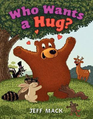 Who Wants a Hug?  by  Jeff Mack