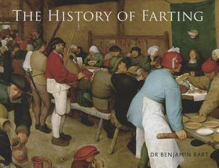 History of Farting  by  Benjamin Bart