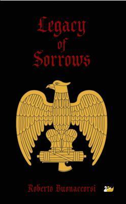 Legacy of Sorrows  by  Dennis C. Rasmussen
