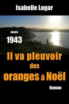 Il Va Pleuvoir Des Oranges a Noel Isabelle Logar