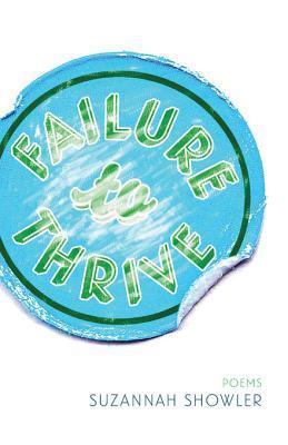 Failure to Thrive Suzannah Showler