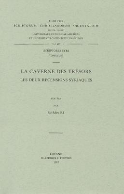 La Caverne Des Tresors. Les Deux Recensions Syriaques: T. R. Su-Min Ri