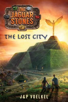 The Lost City (Jaguar Stones #4) Jon Voelkel