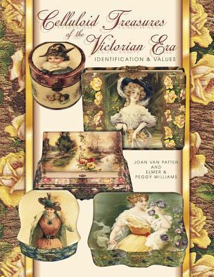 Celluloid Treasures of the Victorian Era  by  Joan Van Patten