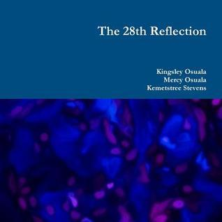 The 28th Reflection Kingsley Osuala
