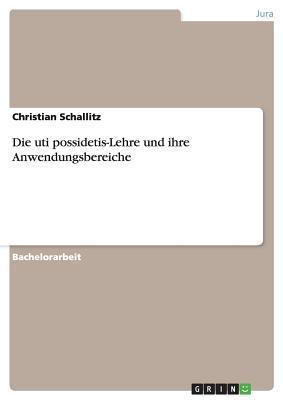 Die Uti Possidetis-Lehre Und Ihre Anwendungsbereiche Roland Schäfer
