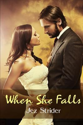 When She Falls  by  Jez Strider
