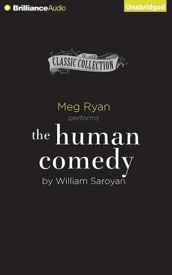 Human Comedy, The: The Inspiration for Ithaca, Now a Major Motion Picture William Saroyan