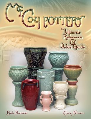 McCoy Pottery the Ultimate Reference & Value Guide  by  Bob Hanson