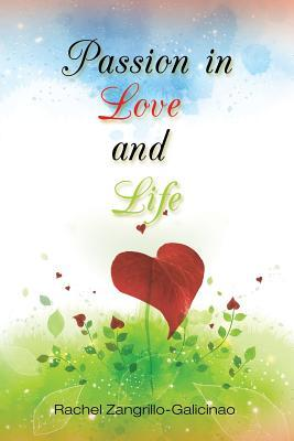 Passion in Love and Life  by  Rachel Zangrillo-Galicinao