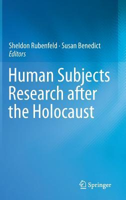 Human Subjects Research After the Holocaust Sheldon Rubenfeld