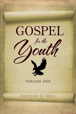 Gospel for the Youth  by  Brother Jv Noel