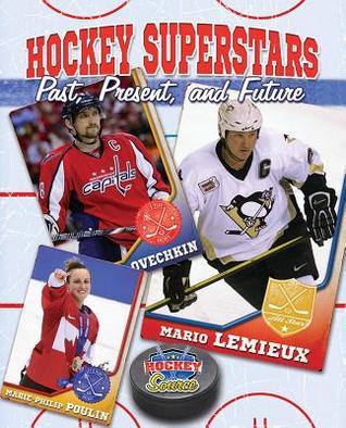 Hockey Superstars: Past, Present, and Future Jennifer Rivkin