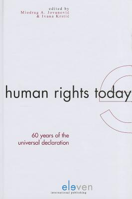 Human Rights Today   60 Years Of The Universal Declaration  by  Miodrag A. Jovanovic