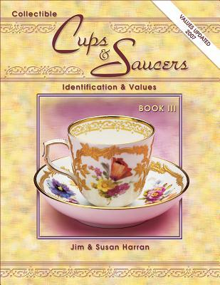 Collectible Cups & Saucers Book IV  by  Jim Harran