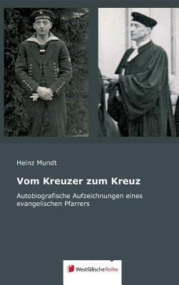 Vom Kreuzer Zum Kreuz Heinz Mundt