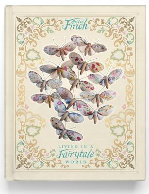 Mister Finch: Living in a Fairy Tale World  by  Paul Simon Finch