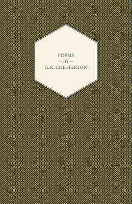 Poems  by  G. K. Chesterton by G.K. Chesterton
