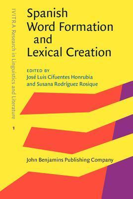 Spanish Word Formation and Lexical Creation Jose Luis Cifuentes Honrubia