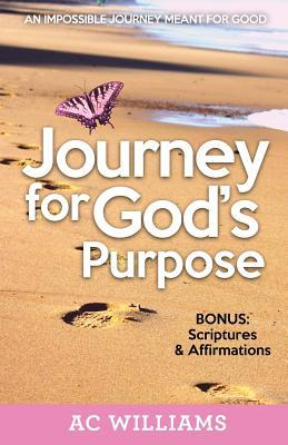 Journey for Gods Purpose  by  A.C. Williams