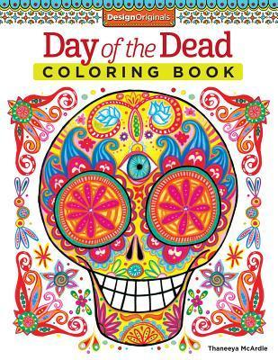 Day of the Dead Coloring Book  by  Thaneeya McArdle