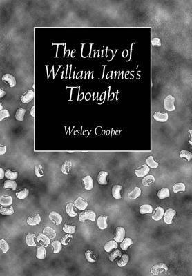 The Unity of William Jamess Thought Wesley Cooper