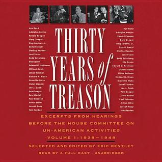 Thirty Years of Treason, Volume 1: Excerpts from Hearings Before the House Committee on Un-American Activities, 1938 1948  by  Various
