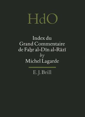Index Du Grand Commentaire de Fahr Al-D N Al-R Z  by  Michel Lagarde