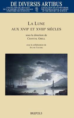 La Lune Aux Xviie Et Xviiie Siecles C Grell