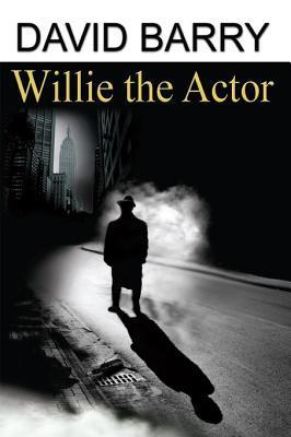 Willie the Actor  by  David Barry