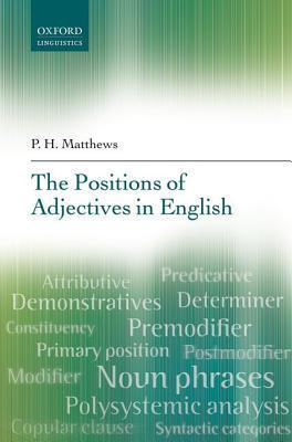 The Positions of Adjectives in English  by  P.H. Matthews