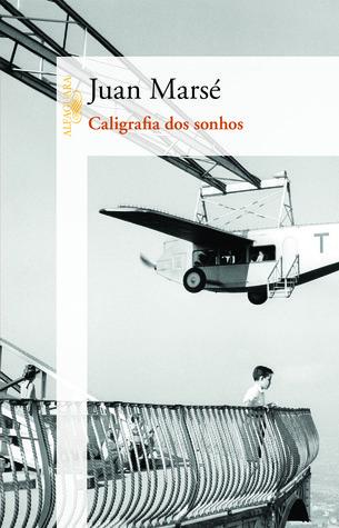 Caligrafia dos Sonhos  by  Juan Marsé