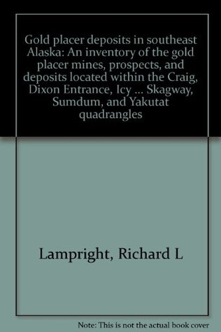 Gold lacer deposits in southeast Alaska: An inventory of the gold placer mines, prospects, and deposits located within the Craig, Dixon Entrance, Icy ... Skagway, Sumdum, and Yakutat quadrangles  by  Richard L Lampright