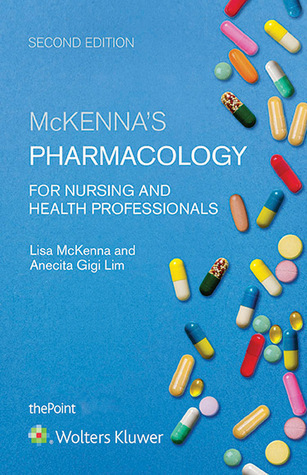 McKennas Pharmacology for Nursing and Health Professionals Australia and New Zealand Edition  by  Lisa McKenna